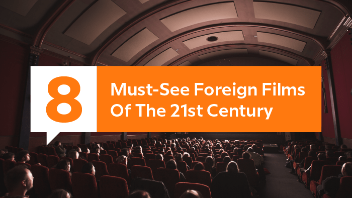 8 Must-See Foreign Films Of The 21st Century