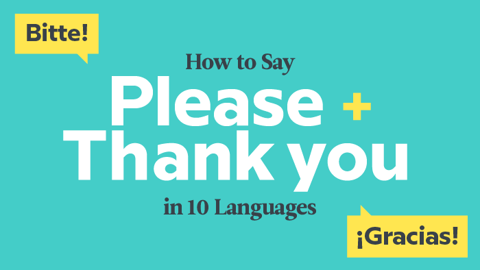 How To Say 'Please' And 'Thank You' In 10 Languages