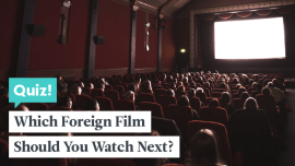 Quiz: Which Of The Best Foreign Films Should You Watch Next?