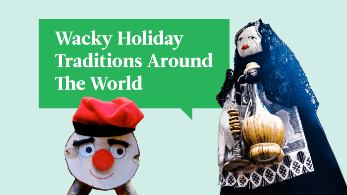 11 Wacky Holiday Traditions Around The World