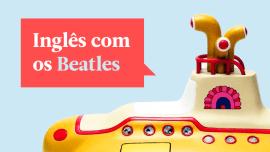 Músicas para estudar inglês: como aprendi 10 expressões com Os Beatles