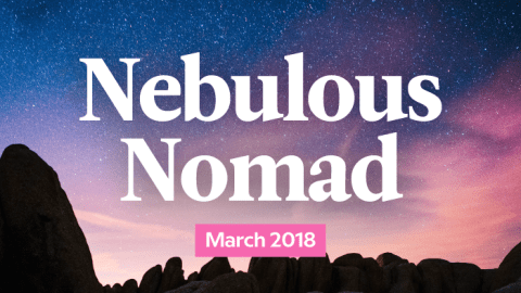 Your Monthly Nebulous Nomad Forecast: March 2018