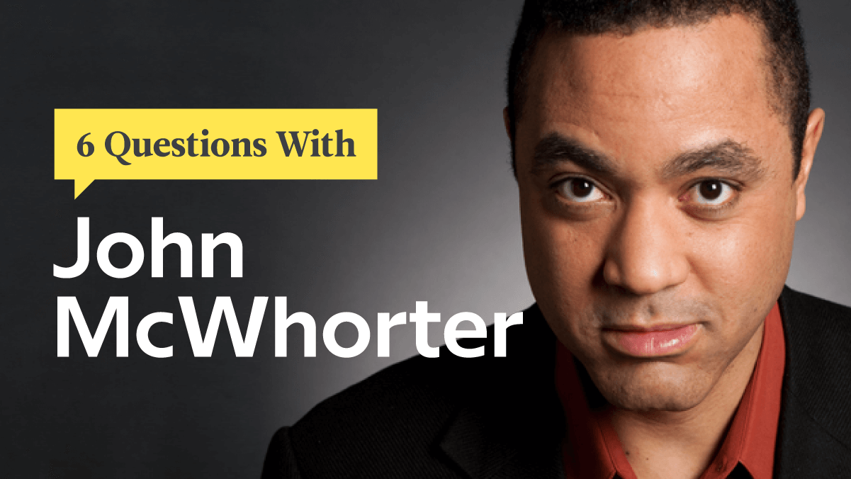 6 Questions With Language Myth Buster John McWhorter