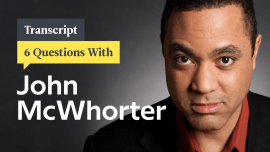 6 Questions With Language Myth Buster John McWhorter: Transcript