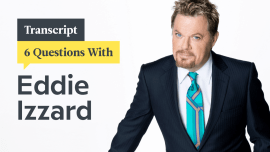 6 Questions With Polyglot Comedian And Activist Eddie Izzard: Transcript