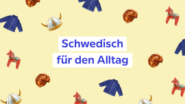 Die Lieblingskurse von Babbels Sprachlern-Experten – Schwedisch für den Alltag, ausgewählt von Elin