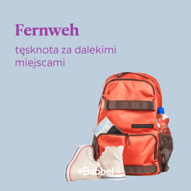 fernweh co to znaczy
