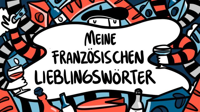 9 schöne französische Wörter, die wir auch auf Deutsch brauchen
