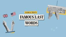 Podcast em inglês: Famous Last Words