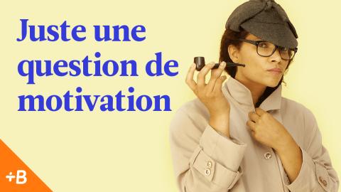 Apprentissage des langues : 9 trucs pour retrouver la motivation nécessaire