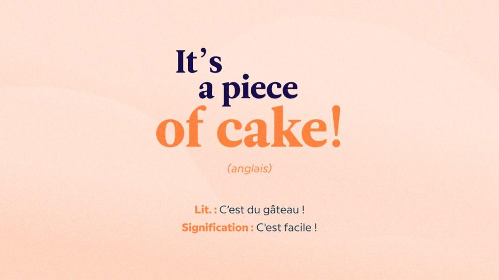 «It's a piece of cake! » : découvrez ces mots d'encouragement venus du monde entier