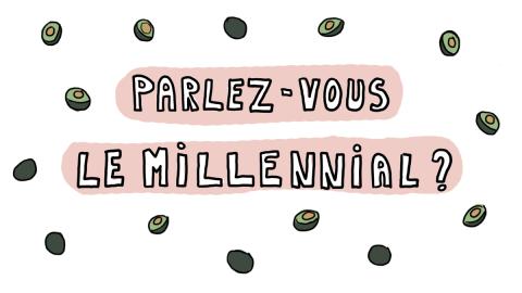 Parlez-vous le Millennial ?
