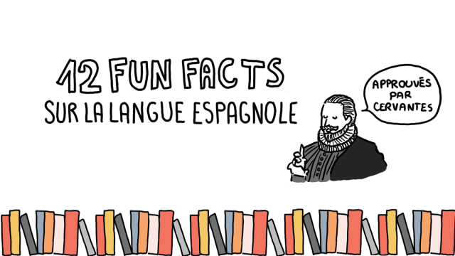 La langue de Cervantès insolite : l'espagnol en 12 anecdotes !