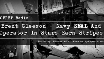 Brent Gleeson – Navy SEAL And Operator In Stars Earn Stripes