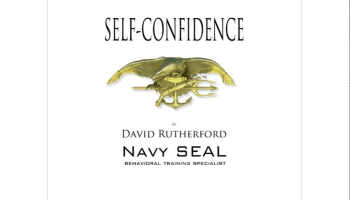 """Self-Confidence"" By Former Navy SEAL Dave Rutherford"