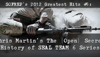 SOFREP's 2012 Greatest Hits #5: Chris Martin's The (Open) Secret History of SEAL TEAM 6 Series