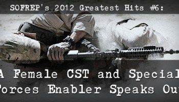 SOFREP's 2012 Greatest Hits #6: A Female CST and Special Forces Enabler Speaks Out
