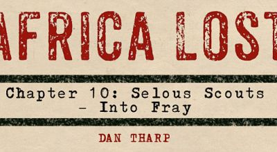 Africa Lost Chapter 10: The Selous Scouts – Into the Fray