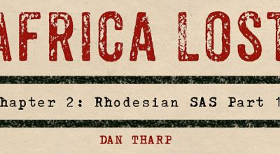 Africa Lost Chapter 2: The Rhodesian SAS Part 1