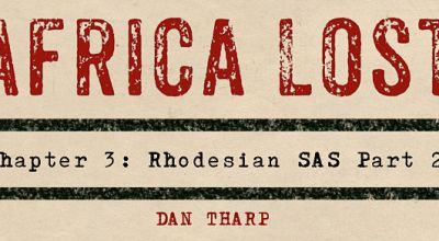 Africa Lost Chapter 3: The Rhodesian SAS Part 2