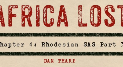 Africa Lost Chapter 4: The Rhodesian SAS Part 3