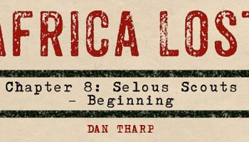 Africa Lost Chapter 8: The Selous Scouts - The Beginning