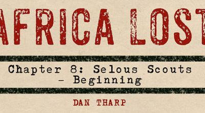 Africa Lost Chapter 8: The Selous Scouts – The Beginning