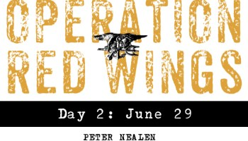 Operation Red Wings Day 2: June 29