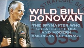Book Review: Wild Bill Donovan: The Spymaster Who Created the OSS and Modern American Espionage