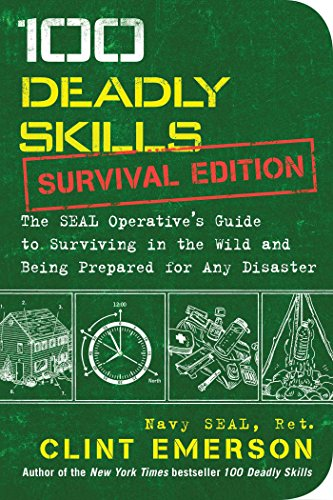 100 Deadly Skills, Survival Edition: Former Navy SEAL shows you how to fortify your home security