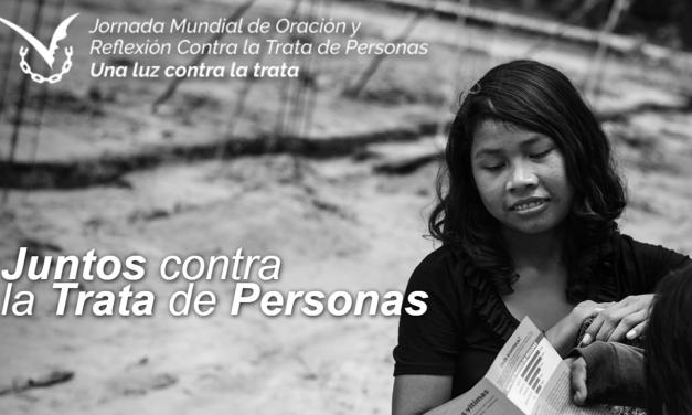 JORNADA MUNDIAL DE ORACIÓN Y REFLEXIÓN CONTRA LA TRATA DE PERSONAS