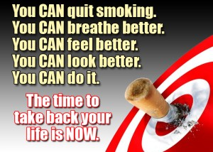 1235226790-you-can-quit-smoking-you-can-breathe-better-you-can-feel-better-you-can-look-better-you-can-do-it-the-time-to-take-back-your-life-is-now