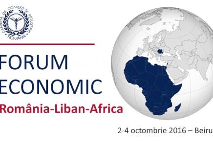 """Forumul de afaceri """"Romania – Liban – Africa"""""""