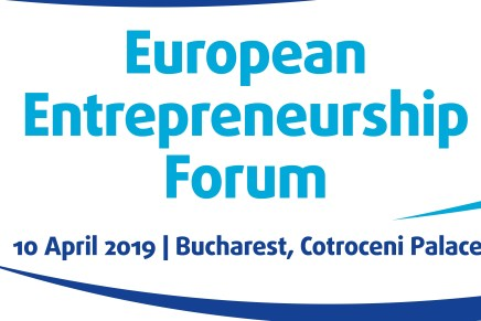European Entrepreneurship Forum, 10th of April 2019,  Bucharest, Cotroceni Palace