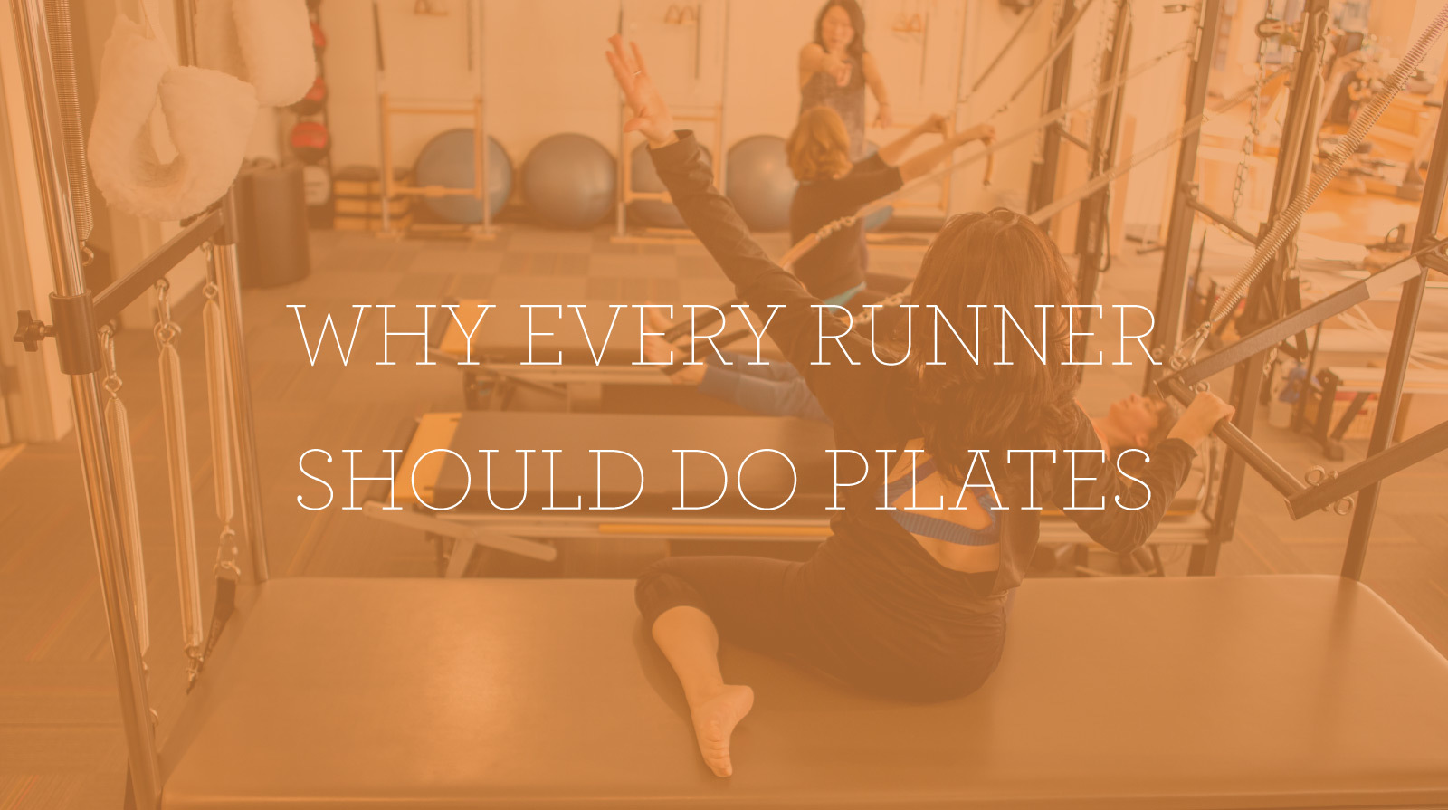 Picture of runners taking pilates class under title why every runner should do pilates