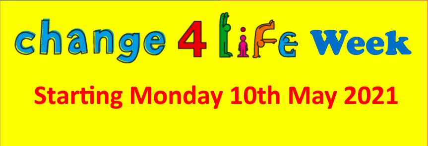 Change 4 Life Week 10th May 2021