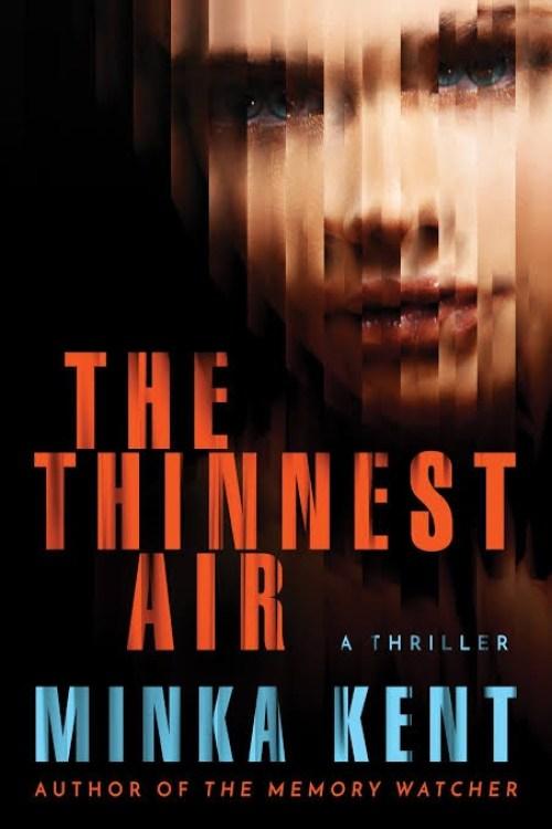 The Thinnest Air: Minka Kent