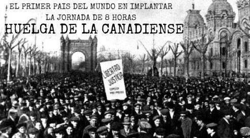 SE CUMPLEN 100 AÑOS DE LA HUELGA DE LA CANADIENSE