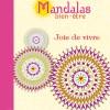 Mandalas bien-être Joie de vivre