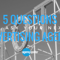 5 Questions to Ask Your Next Advertising Agency