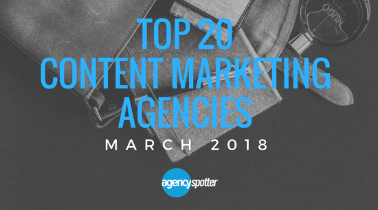 March 2018 top 20 content marketing agencies agency spotter.png