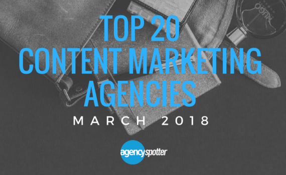 March-2018-top-20-content-marketing-agencies-Agency-Spotter