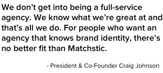 Quote from Matchstic President Craig Johnson