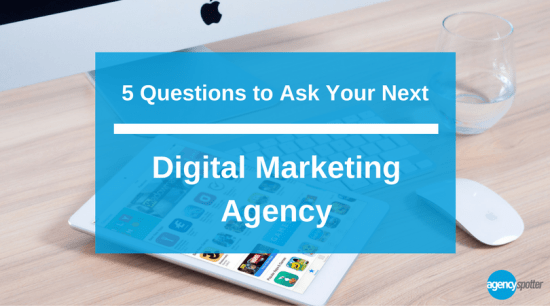 questions to ask your next digital marketing agency