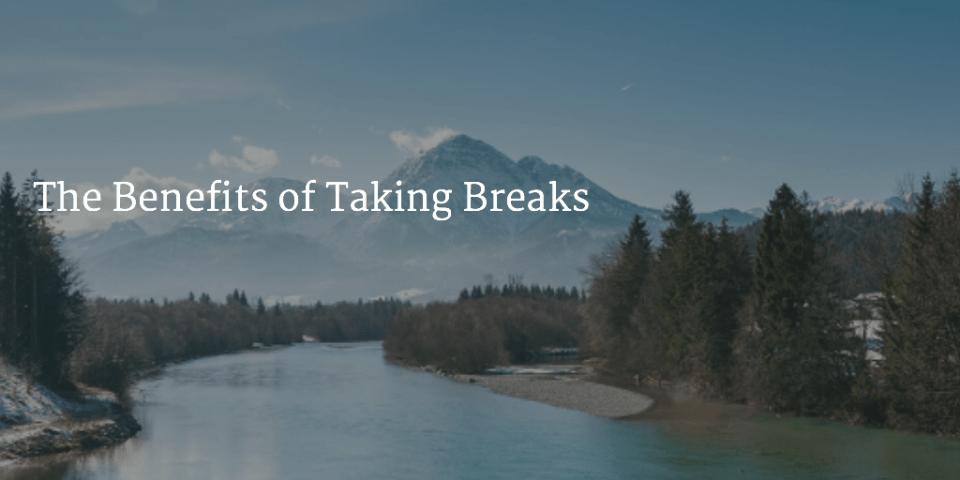 benefitsoftakingbreaks