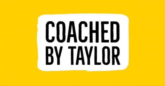 Coached by Taylor