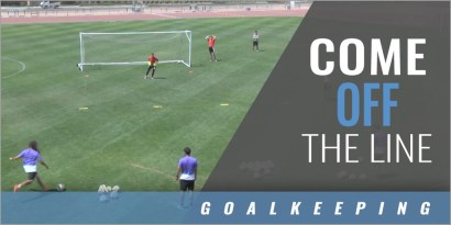 Goalkeeper: Coming off the Line Drill