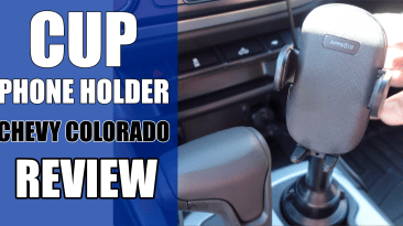 Cup Phone Holder Review- Chevy Colorado