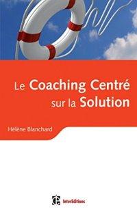 Le coaching centré sur les solutions