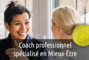 Coach professionnel(le) spécialisé(e) en Mieux-Être